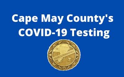 Cape May County's COVID-19 Testing