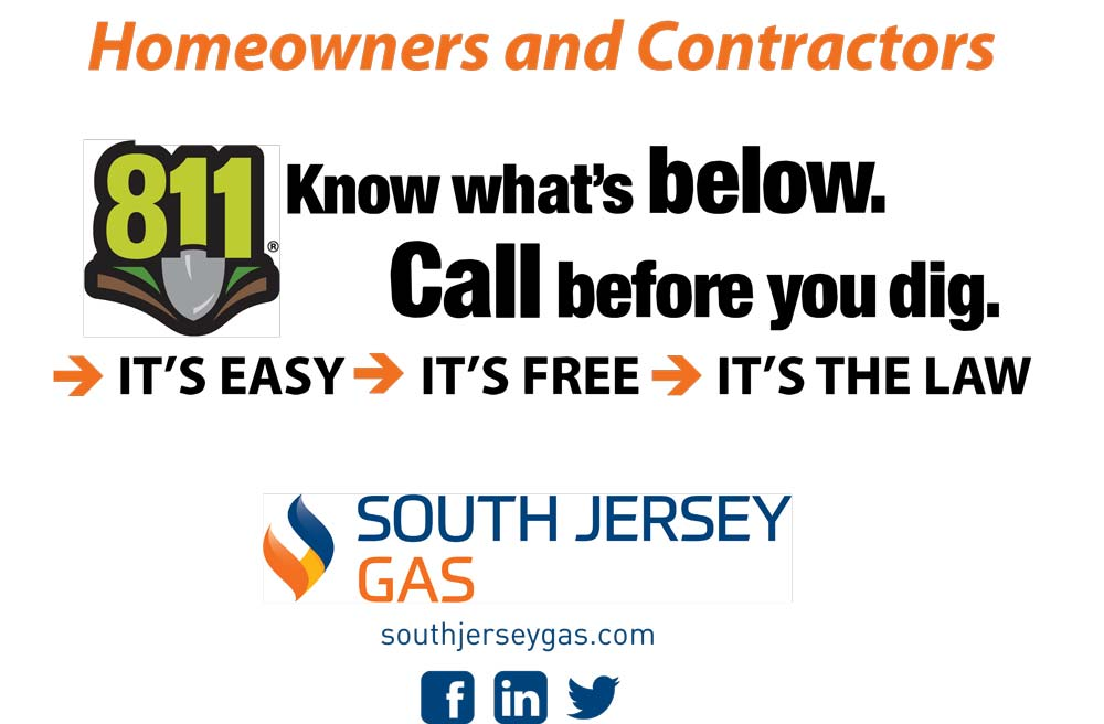 South Jersey Gas. Homeowners and Contractors Know what's below. Call before you dig.